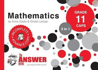 The Answer Series Grade 11 mathematics 3in1 CAPS study guide