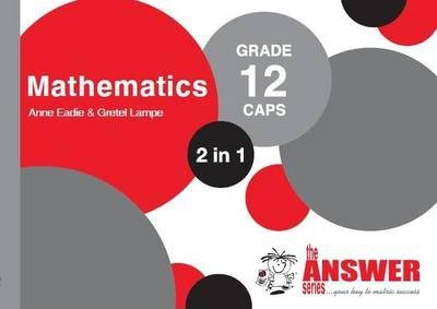 the answer series grade 12 mathematics 2in1 caps study guide anne rh bookdepository com Math Study Guides to Print Study Guide Math Problems