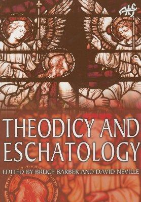 Theodicy and Eschatology  Task of Theology Today 4