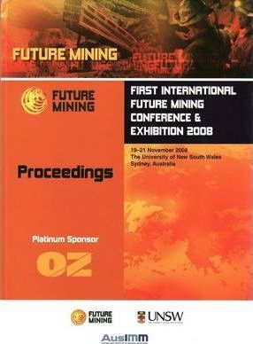 First International Future Mining Conference and Exhibition 2008
