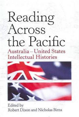 Reading Across the Pacific  Australia - United States Intellectual Histories