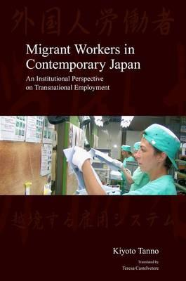 Migrant Workers in Contemporary Japan  An Institutional Perspective on Transnational Employment
