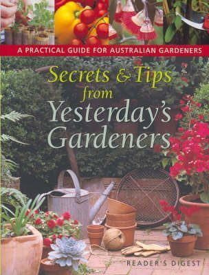 Secrets and Tips from Yesterday's Gardeners