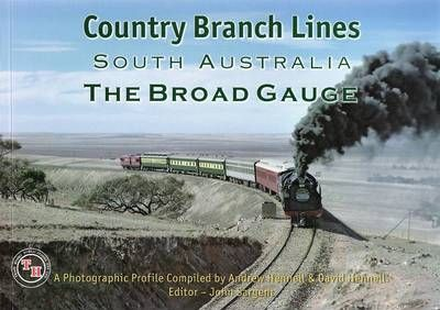 Country Branch Lines South Australia - the Broad Gauge
