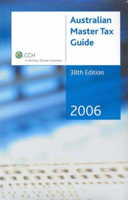 Australian Master Tax Guide 2006: v. 1 and 2 (2 v. pack)