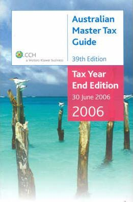 Australian Master Tax Guide 2006: AND Top Tax Questions and Answers 2006/07