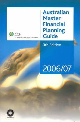 Australian Master Financial Planning Guide 2006-2007