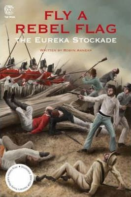 Fly a Rebel Flag: The Eureka Stockade