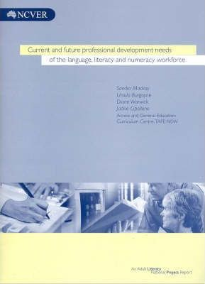 Current and Future Professional Development Needs of the Language' Literacy and Numeracy Workforce