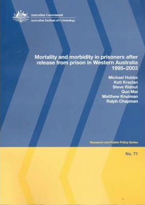 Mortality and Morbidity in Prisoners After Release from Prison in Western Australia, 1995-2003
