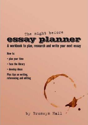 night before essay planner bronwyn hall  night before essay planner