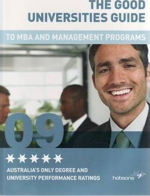 The Good Universities Guide to MBA and Management Programs 2009