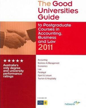 The Good Universities Guide 2011 to Postgraduate Upgrade Courses in Accounting, Business and Law