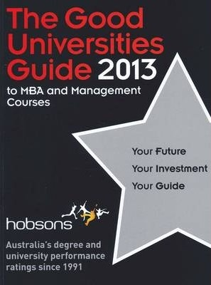The Good Universities Guide to MBA and Management Courses 2013