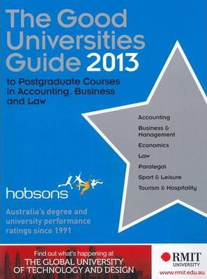The Good Universities Guide to Postgraduate Courses in Accounting, Business and Law 2013 (The Good Universities Guide to Postgraduate Courses