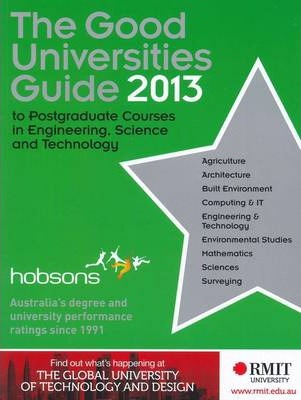 The Good Universities Guide to Postgraduate Courses in Engineering, Science and Technology 2013 (The Good Universities Guide to Postgraduate Courses