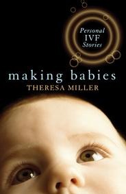 Making Babies: Personal IVF Stories