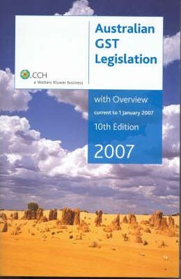 Australian GST Legislation with Overview 2007