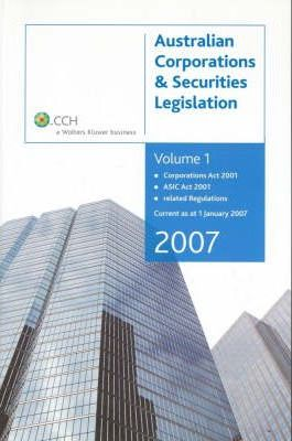 Australian Corporations and Securities Legislation 2007: Vol. 1