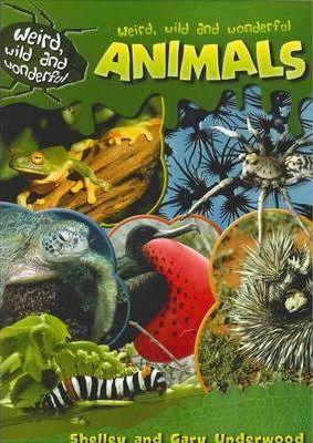 Weird Wild and Wonderful Animals Big Book