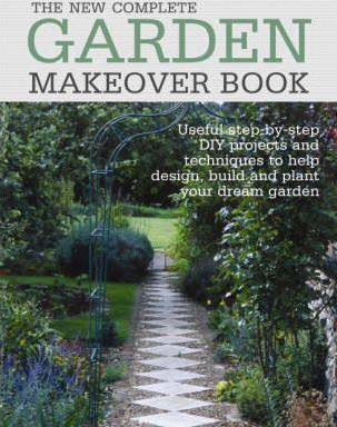 The New Complete Garden Makeover Book