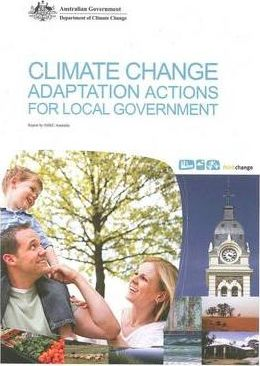 Climate Change Adaptation Actions for Local Government - Revised Edition 2009