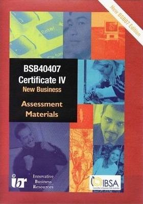 Assessment Material for Certificate IV in Small Business Management - BSB40407 - New Business