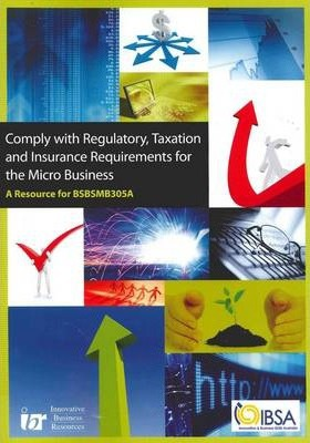 Comply with Regulatory, Taxation and Insurance Requirements for the Micro Business