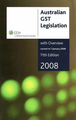 Australian GST Legislation with Overview 2008