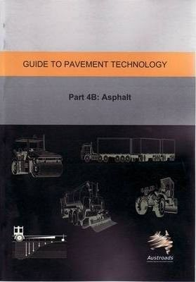 Guide to Pavement Technology. Part 4B, Asphalt