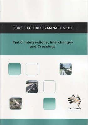 Guide to Traffic Management: Intersections, Interchanges and Crossings Part 6
