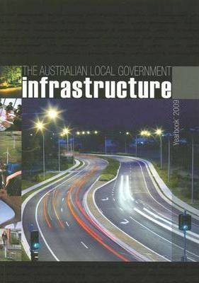 Australian Local Government Infrastructure and Engineering Yearbook 2009