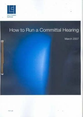 How to Run a Committal Hearing