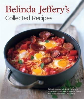 Belinda Jeffery's Collected Recipes Revised Edition Cover Image