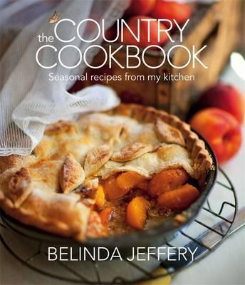 The Country Cookbook: Seasonal recipes from my kitchen Cover Image