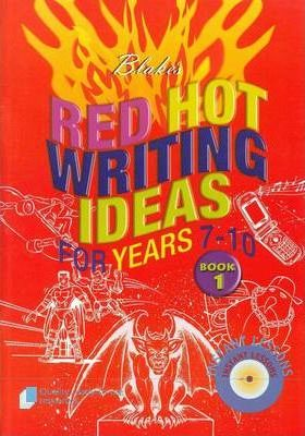 Red Hot Writing Ideas for Years 7-10: bk. 1
