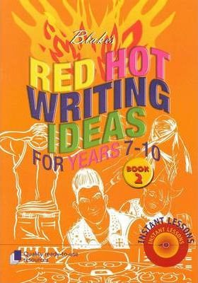 Red Hot Writing Ideas for Years 7-10: bk. 2