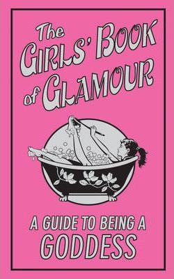 The Girls' Book of Glamour