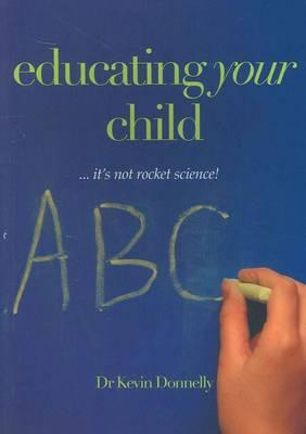 Educating Your Child : It's Not Rocket Science