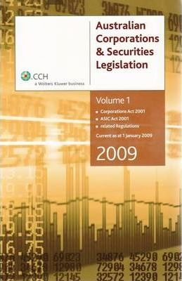 Australian Corporations and Securities Legislation 2009 - Volumes 1 and 2 [CCH Product Code 34275A]