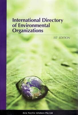 International Directory of Environmental Organizations 2009 [Book Only]
