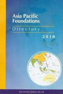 Directory of Asia Pacific Foundations 2010 Book