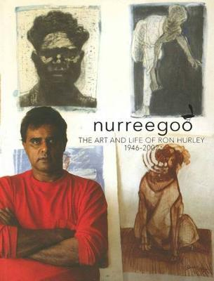 Nurreegoo: Art and Life of Ron Hurley 1946-2002
