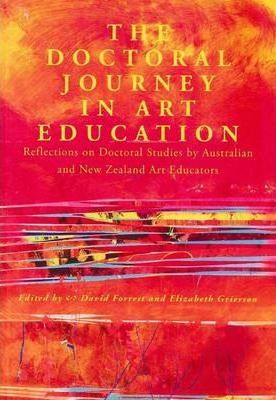 Doctoral Journey in Art Education  Reflections on Doctoral Studies  Australian and New Zealand Art Educators