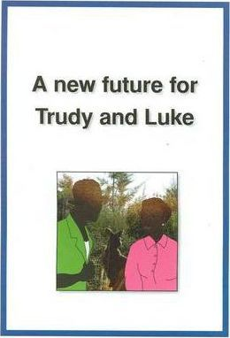 A New Future for Trudy and Luke