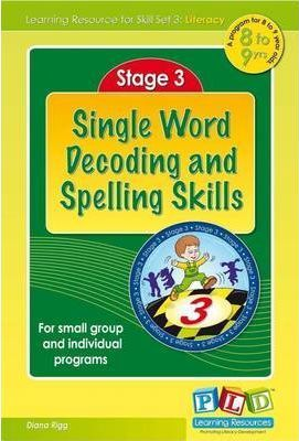 Stage 3, Single Word Decoding and Spelling Skills