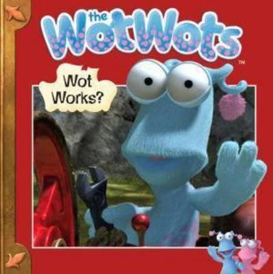 WThe WotWots Story Bk Wot Works?