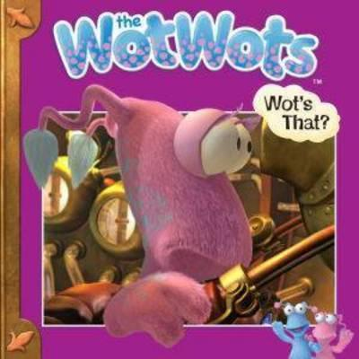 The WotWots Story Bk Wot's That?
