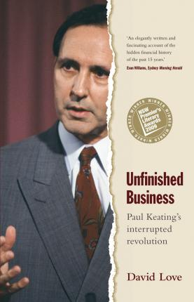 Unfinished Business: Paul Keating's Interrupted Revolution Cover Image