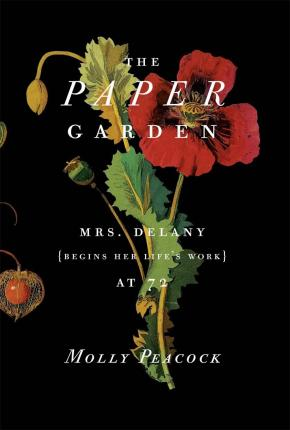 The Paper Garden: Mrs Delany Begins Her Life's Work at 72 Cover Image
